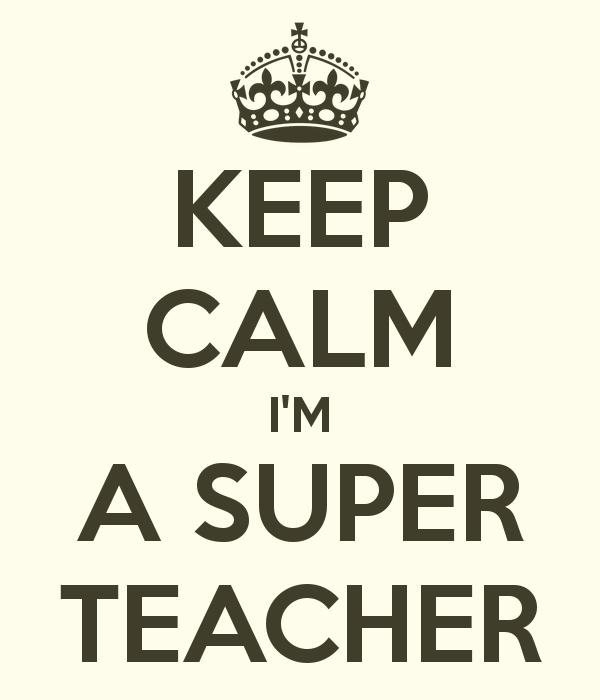 keep-calm-i-m-a-super-teacher